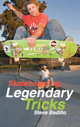 Skateboarding: Legendary Tricks 9781884654305
