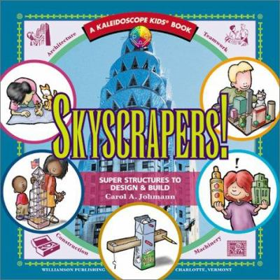 Skyscrapers!: Super Structures to Design & Build 9781885593504
