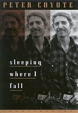 Sleeping Where I Fall: A Chronicle 9781887178679