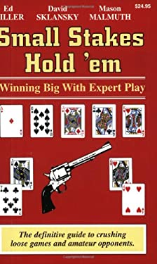 Small Stakes Hold 'em: Winning Big with Expert Play 9781880685327