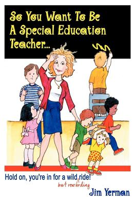 So You Want to Be a Special Education Teacher 9781885477743