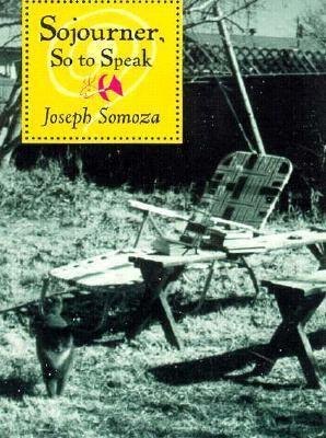 Sojourner, So to Speak - Somoza, Joe / Somoza, Joseph