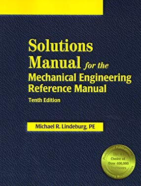 Solutions Manual for the Mechanical Engineering Reference Manual 9781888577150