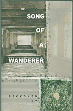 Song of a wanderer: Beckoned by eternity