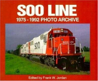 Soo Line 1975-1992 Photo Archive 9781882256686