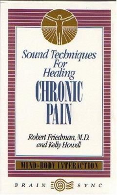 Sound Techniques for Healing Chronic Pain 9781881451228