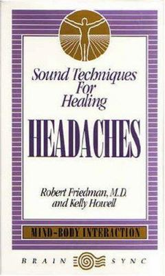 Sound Techniques for Healing Headaches 9781881451181