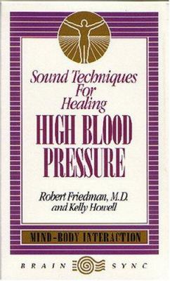 Sound Techniques for Healing High Blood Pressure 9781881451211