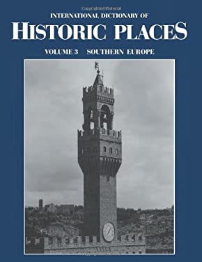 Southern Europe: International Dictionary of Historic Places - Ring, Trudy / Hast, Adele / Schellinger, Paul