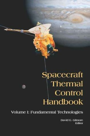 Spacecraft Thermal Control Handbook, Volume I: Fundamental Technologies 9781884989117
