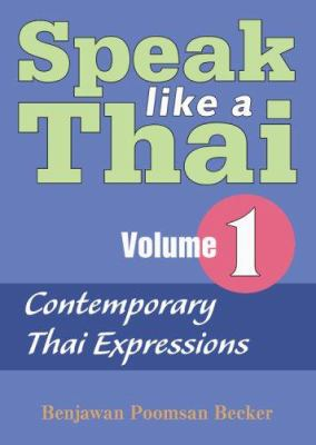 Speak Like a Thai, Volume 1: Contemporary Thai Expressions [With Book]