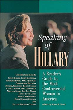 Speaking of Hillary: A Reader's Guide to the Most Controversial Woman in America 9781883991340