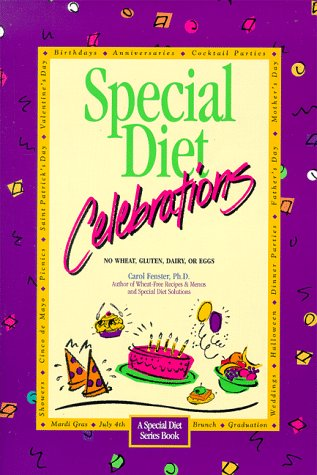 Special Diet Celebrations: No Wheat, Gluten, Dairy, or Eggs 9781889374062