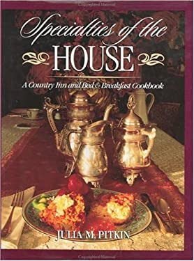 Specialties of the House: A Country Inn and Bed & Breakfast Cookbook 9781888952001