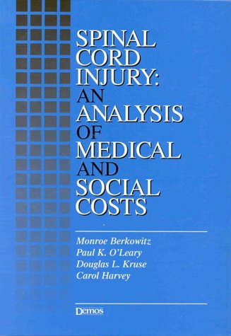 Spinal Cord Injury: An Analysis of Medical and Social Costs 9781888799170
