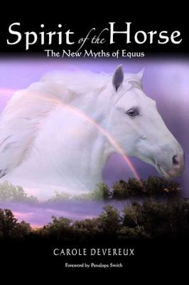 Spirit of the Horse: The New Myths of Equus 9781884422249