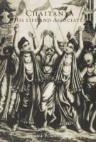 Sri Chaitanya: His Life & Associates