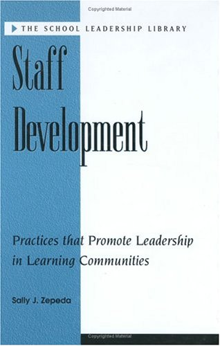 Staff Development: Leadership in Learning Communities 9781883001698