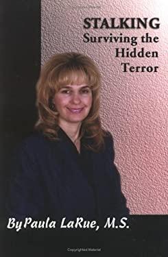 Stalking: Surviving the Hidden Terror 9781885640628
