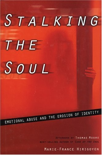 Stalking the Soul: Emotional Abuse and the Erosion of Identity 9781885586537