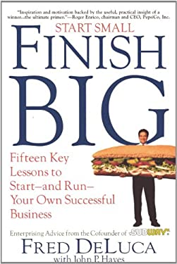 Start Small, Finish Big: 15 Key Lessons to Start-And Run-Your Own Successful Business 9781883283643