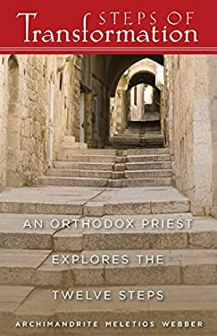 Steps of Transformation: An Orthodox Priest Explores the Twelve Steps 9781888212631