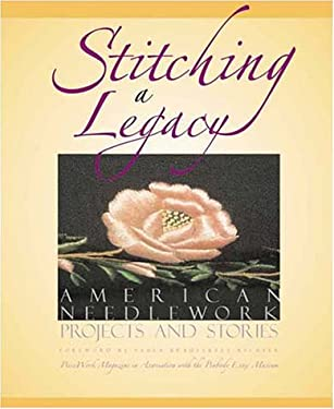 Stitching a Legacy: American Needlework Projects and Stories 9781883010904