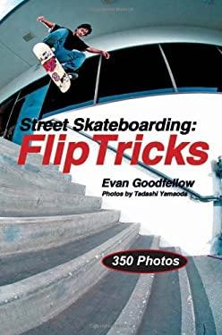 Street Skateboarding: Flip Tricks 9781884654244