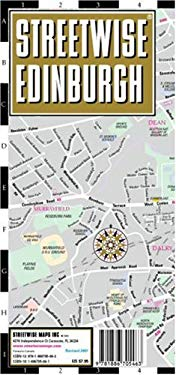 Streetwise Edinburgh Map - Laminated City Street Map of Edinburgh, Scotland: Folding Pocket Size Travel Map 9781886705463