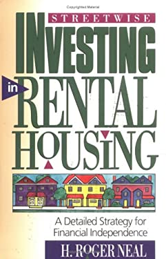 Streetwise Investing in Rental Housing: A Detailed Strategy for Financial Independence 9781882877034
