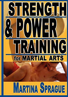 Strength and Power Training for Martial Arts 9781880336878