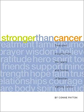 Stronger Than Cancer: Treasured Insights from the Hearts and Homes of Families Fighting Cancer