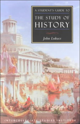 Students Guide to Study of History: History Guide 9781882926411
