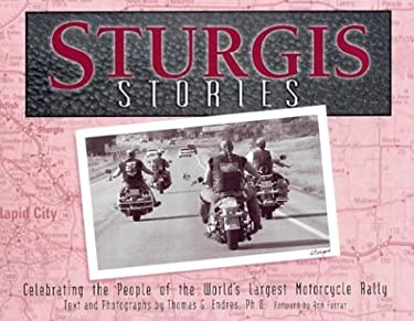 Sturgis Stories: Celebrating the People of the World's Largest Motorcycle Rally 9781886513662