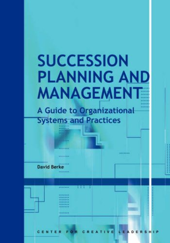 Succession Planning and Management: A Guide to Organizational Systems and Practices 9781882197897