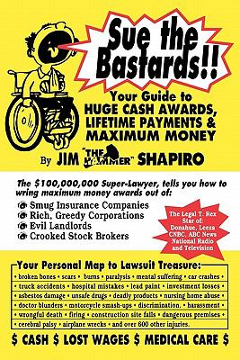 Sue the Bastards!! Your Guide to Huge Cash 9781883527068