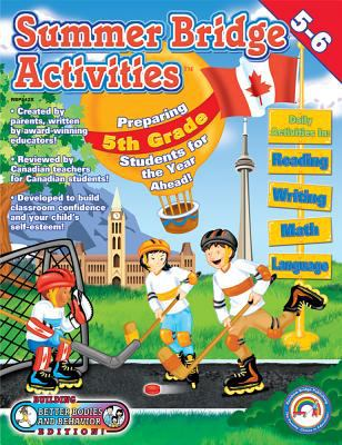 Summer Bridge Activities, Grades 5 - 6: Canadian Edition 9781887923422