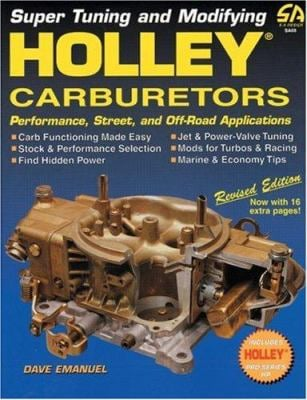 Super Tuning and Modifying Holley Carburetors 9781884089282