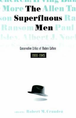 Superfluous Men: Conservative Critics of American Culture, 1900-1945 9781882926305