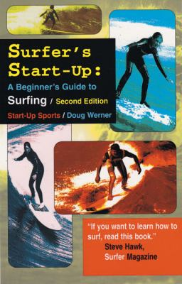 Surfer's Start-Up: A Beginners Guide to Surfingsecond Edition 9781884654121