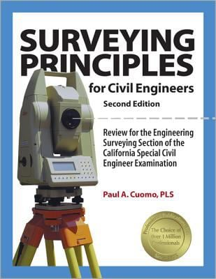 Surveying Principles for Civil Engineers:: Review for the Engineering Surveying Section of the California Special Civil Engineer Examination 9781888577945