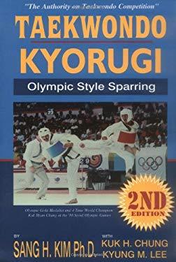 Taekwondo Kyorugi: Olympic Style Sparring 9781880336243