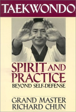 Taekwondo Spirit and Practice: Beyond Self-Defense 9781886969223