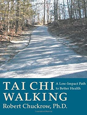 Tai Chi Walking: A Low-Impact Path to Better Health 9781886969230