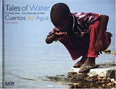 Tales of Water/Cuentos del Agua: A Child's View/Una Vision de Un Nino 9781884167584