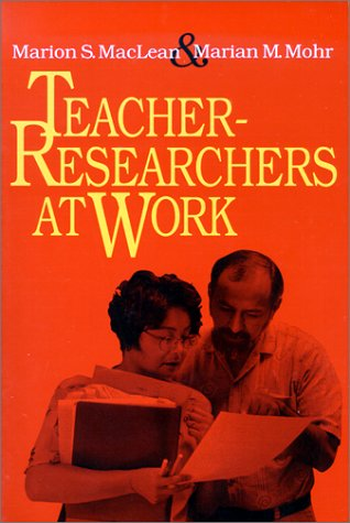 Teacher-Researchers at Work 9781883920142
