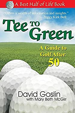 Tee to Green: A Guide to Golf After 50 9781884956737
