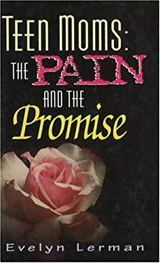 Teen Moms: The Pain and the Promise 9781885356246