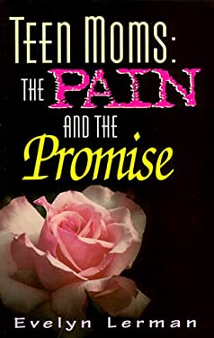 Teen Moms: The Pain and the Promise 9781885356253