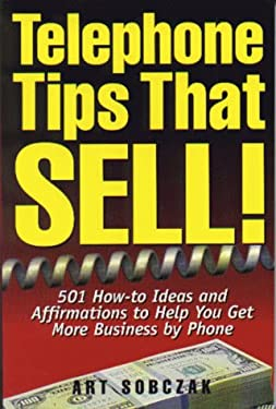 Telephone Tips That Sell: 501 How-To Ideas and Affirmations to Help You Get More Business By... 9781881081050